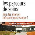 Frederik Mispelblom-Beijer : Encadrer les parcours de soins. Vers des alliances thérapeutiques élargies ?